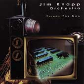 Jim Knapp: Things for Now