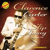 Clarence Carter: Slip Away and Other Hits