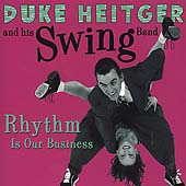 Duke Heitger & His Swing Band/Duke Heitger: Rhythm Is Our Business