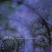 Steve Roach: Steve Roach: Streams & Currents