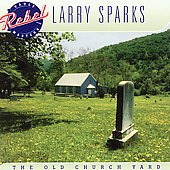 Larry Sparks: Old Church Yard