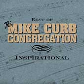 Mike Curb Congregation: Best of the Mike Curb Congregation: Inspirational