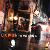Jonas Tauber: Storm Walking Singing