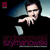 Szymanowski: Piano Sonata no 3, etc / Anderszewski