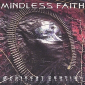 Mindless Faith: Manifest Destiny