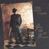 One Shot Johnny: Give Me a Reason