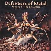 Defenders of Metal: Vol. 1: The Seduction