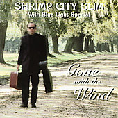 Shrimp City Slim: Gone With the Wind