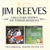 Jim Reeves: Girls I Have Known/Intimate Jim Reeves