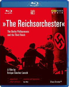 The Reichsorchester - A documentary on the Berlin Philharmonic and the Third Reich [DVD]