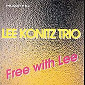 Lee Konitz: Free with Lee