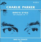 Charlie Parker (Sax): Bird Eyes, Vol. 11
