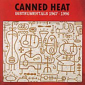 Canned Heat: Instrumentals 1967-1996