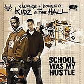 Kidz in the Hall: School Was My Hustle