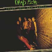 Dead Boys: Young Loud and Snotty