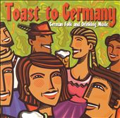Oktoberfest Singers and Orchestra: A Toast to Germany *