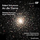 An Die Stern - Schumann: Secular Choral Music Vol 1