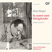 Max Reger: Vocal Music Vol 3 - Works for Chorus