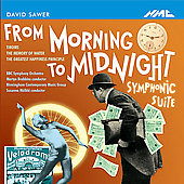 Sawer: From Morning to Midnight, etc / Brabbins,et al