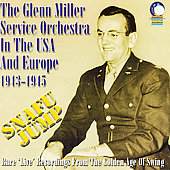 Glenn Miller: In the USA & Europe: Snafu Jump