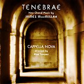 Tenebrae - MacMillan: New Choral Music / Tavener, et al