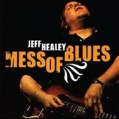 Jeff Healey: Mess of Blues