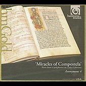 Miracles of Compostela - Codex Calixtinus / Anonymous 4