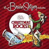 Brian Setzer: Christmas Rocks! The Best Of Collection