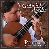 Portraits - Music for Classical Guitar / Gabriel Ayala