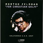 Feldman: For Christian Wolf / Stone, Ray, California EAR Unit
