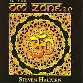 Steven Halpern: In the Om Zone 2.0