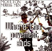 Moulton Morris Men: Where the Pavement Ends