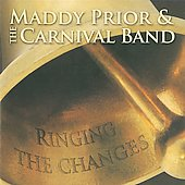 Maddy Prior & The Carnival Band: Ringing the Changes