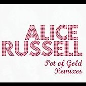 Alice Russell: Pot of Gold: Remixes [Digipak]