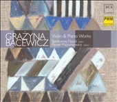 Grazyna Bacewicz: Violin & Piano Works