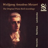 The Original Mozart Piano Roll Recordings of Horowitz, Backhaus and Landowska