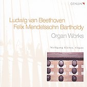 Beethoven, Mendelssohn: Organ Works