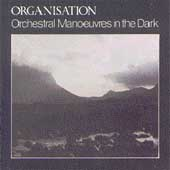 Orchestral Manoeuvres in the Dark (O.M.D.): Organisation [Bonus Tracks] [Remaster]