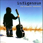 Indigenous: The Acoustic Sessions