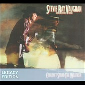 Stevie Ray Vaughan/Stevie Ray Vaughan and Double Trouble: Couldn't Stand the Weather [Legacy Edition]