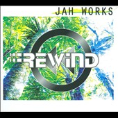 Jah Works: Rewind [Digipak]