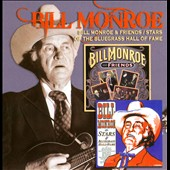 Bill Monroe: Bill Monroe & Friends/Stars of the Bluegrass Hall of Fame