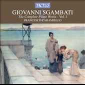 Sgambati: Complete Piano Works, Vol. 1