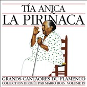 Tia Anica la Pirinaca: Great Masters of Flamenco, Vol. 19