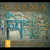 Sina Vodjani: Karma, Love & Compassion: Best Of Sina Vodjani [Digipak]