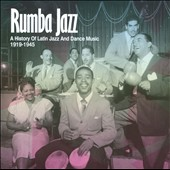 Various Artists: Rumba Jazz: A History of Latin Jazz and Dance Music 1919-1945