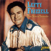 Lefty Frizzell: The Texas Tornado