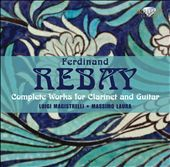 Ferdinand Rebay: Complete Works for Clarinet and Guitar