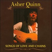 Asher Quinn: Songs of Love and Chains