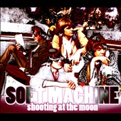 Soft Machine: Shooting at the Moon